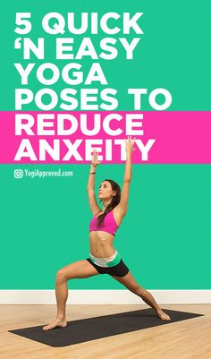 5 Quick 'n Easy Yoga Poses To Reduce Anxiety