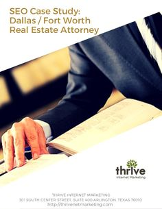 SEO Case Study: Dallas / Fort Worth Real Estate Lawyer ---  Thrive implemented a local online marketing strategy to drive qualified leads from organic and paid search.  This real estate lawyer saw immediate improvement when we launched their new web site, combined with our SEO services. The site visitors increased by 533.33%, organic traffic increased by 633.72%, referral traffic increased by 779.55% and online leads jumped by 360.00%.