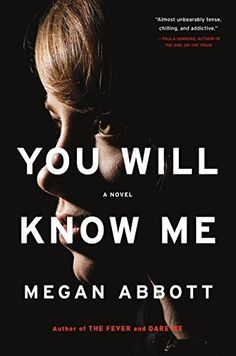 11 fantastic new thriller books, including You Will Know Me by Megan Abbott.