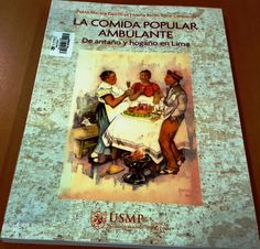 Título: La comida popular ambulante de antaño y hogaño en Lima / Autor: Macera Dall'Orso, Pablo / Ubicación: FCCTP – Gastronomía – Tercer piso / Código: G/PE/ 641.013 M12C