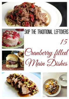 15 Cranberry filled Main Dishes : Skip the Traditional Leftovers | www.momstestkitchen.com
