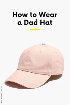 331be1a5eb4 So how exactly do you wear a dad hat  Here are some cool ideas for.