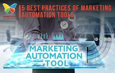 Marketing Automation tools if used in the most appropriate manner can sharpen the competitive advantage of your business, bringing larger ROI and tapping newer opportunities.