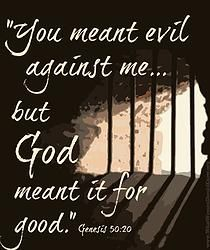 """""""You meant evil against me... but GOD meant it for good"""". {Genesis 50:20}"""