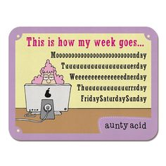 This is how my week goes.