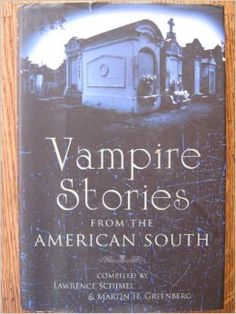 Vampire Stories from the American South ~ Hardcover – January 1, 2007