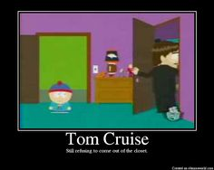 That lovely show South Park stretches it's freedom of speech rights to the limits. Though they could not say Tom Cruise it gay directly they did put him in a closet, and tried to get him to come out.