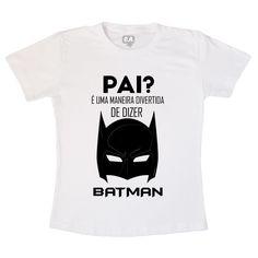 Camiseta Pai Batman - leaoleaozinho.com.br