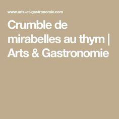 Crumble de mirabelles au thym   Arts & Gastronomie