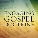 Engaging Gospel Doctrine--an extremely enlightening LDS weekly podcast which follows the Gospel Doctrine curriculum.