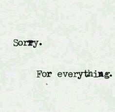 Sorry. For everything .