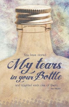 YAHUAH/YAHUSHUA You have stored my tears in your bottle and counted each one of them. Psalm Tears In A Bottle Art Print Bible Psalms, Psalm 56, Scripture Art, Bible Scriptures, Bible Quotes, Little Corner, Bible Truth, God Loves Me, Jesus Loves