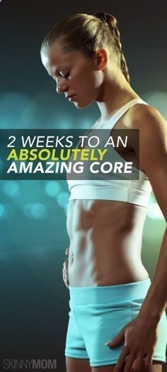 Get the abs you always wanted!http://www.skinnymom.com/2-weeks-to-an-absolutely-amazing-core/