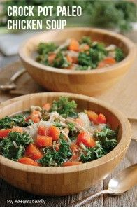 "Nourishing Crock Pot Paleo Chicken & Kale Soup | ""Includes one pound of carrots."" -MB."