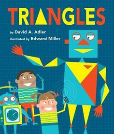 Triangles by David A. Adler Geometry Vocabulary, Geometry Lessons, Teaching Geometry, Best Children Books, Childrens Books, What Is A Triangle, Different Types Of Triangles, Shape Books, Guided Math
