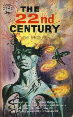 Publication: The Twenty-Second Century Authors: John Christopher Year: Catalog ID: Publisher: Panther In The Year 2525, Classic Sci Fi Books, Sci Fi Novels, Science Fiction Books, Pulp Fiction, Book And Magazine, Magazine Covers, Retro Futurism, Sci Fi Art