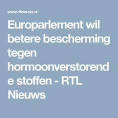 Europarlement wil betere bescherming tegen hormoonverstorende stoffen - RTL Nieuws