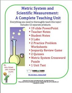 Metric System / Scientific Measurement Unit Plan of 12 products.  A 19 slide powerpoint presentation, teacher notes, student notes, 3 labs, a jeopardy review game, 2 daily quizzes, 2 practice problem worksheets, a crossword puzzle and a unit test.