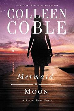 Mermaid Moon (A Sunset Cove Novel) by Colleen Coble http://smile.amazon.com/dp/1401690289/ref=cm_sw_r_pi_dp_3bW8vb0EK96AK