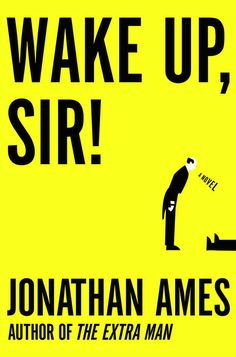 Wake Up, Sir! , by Jonathan Ames | 32 Books Guaranteed To Make You Laugh Out Loud