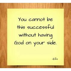 You cannot be successful without having God on your side. Spiritual Inspiration, Mood Quotes, Bro, Quotations, Spirituality, Inspirational Quotes, Success, Messages, Sweet