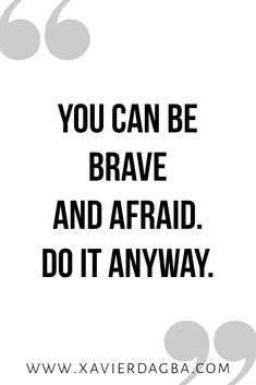 You can be brave and afraid. Click the link below to visit my gallery of empowering, inspirational, motivational and Uplifting quotes and affirmations. Uplifting Quotes, Motivational Quotes, Inspirational Quotes, Positive Quotes, Favorite Quotes, Best Quotes, Quotes To Live By, Life Quotes, Note To Self
