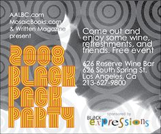 The 2008 Black Pack Party II Post Card  Hosted by AALBC.com, MosaicBooks.com, Written Magazine and Black Expressions Book Club during BOOKEXPO AMERICA SATURDAY, MAY 31 7-11PM 626 Reserve Wine Bar