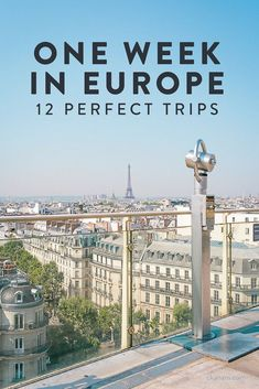 12 perfect one week Europe trips for those planning a holiday but not sure about the itinerary, where to go and what to do.