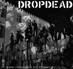 Sonic Cathedrals Vol. CXXXIV DROPDEAD - http://www.cvltnation.com/sonic-cathedrals-vol-cxxxiv-dropdead/
