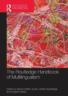 The Routledge Handbook of Multilingualism (Routledge Handbooks in Applied Linguistics) by Marilyn Martin-Jones. $82.62. Publisher: Routledge; 1 edition (May 31, 2012). 584 pages