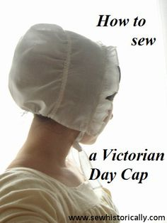 How To Sew An Authentic Mid-Victorian Day Cap – Tutorial | Sew historically