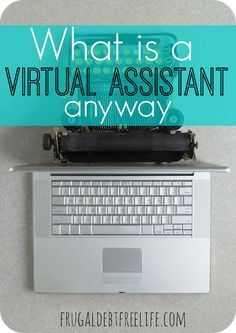 What is a virtual assistant?? FAQ about being a VA. What does a VA do? How do you get started? How much $ do you make?