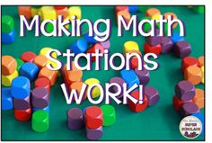 Ideas for Making Math Stations or Centers Run Smoothly in the Classroom.