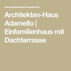 Architekten-Haus Adamello | Einfamilienhaus mit Dachterrasse