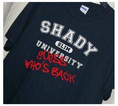 Eminem Fans...SHADY UNIVERSITY Guess Who's Back by TheStickyWitch. This would be amazing on a sweatshirt! Just gotta purchase the upgrade :/