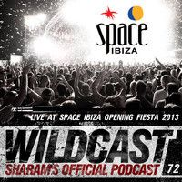 Sharam Wildcast Episode 72 - Live at Space Ibiza Opening Fiesta 2013 by Sharam on SoundCloud