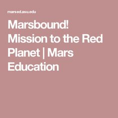 Marsbound! Mission to the Red Planet | Mars Education