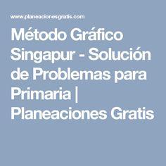 Método Gráfico Singapur - Solución de Problemas para Primaria   Planeaciones Gratis