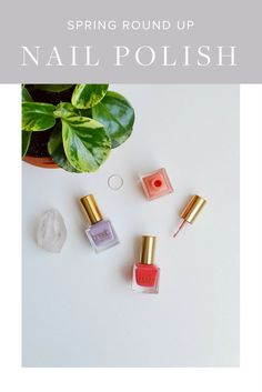 Spring Nail Polish Round Up | Green Beauty | Green Beauty Products | Natural Beauty | Natural Beauty Products | Beauty Tips | Skincare Tips | Skincare |
