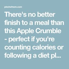 There's no better finish to a meal than this Apple Crumble - perfect if you're counting calories or following a diet plan like Weight Watchers. Slimming World Deserts, Slimming World Syns, Slimming Recipes, Campfire Stew, Apple Crumble Recipe, Freezing Apples, Pinch Of Nom, Calorie Counting, Meal Planner
