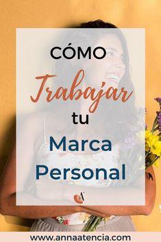 cómo trabajar tu marca personal Branding, Marca Personal, Storytelling, Anna, Youtube, Books, Instagram, Personal Finance, Personal Development