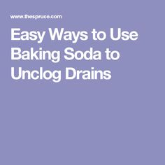 Easy Ways to Use Baking Soda to Unclog Drains