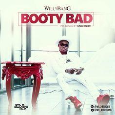 Download WillyBang  Booty Bad (prod. BallerTosh) Download Mp3