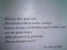 Buenos dias princesa!!