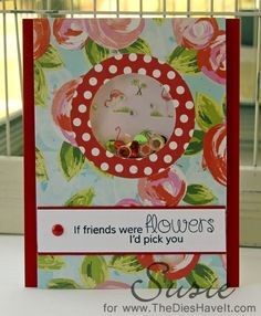 The Dies Have It: If Friends Were Flowers....