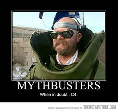 The Mythbusters Method… gotta love 'em!