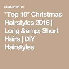 *Top 10* Christmas Hairstyles 2016   Long & Short Hairs   DIY Hairstyles