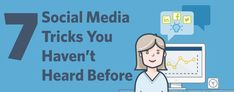 7 Social Media Tricks You Haven't Heard Before...some of these are actually GREAT suggestions!