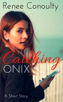 Catching Onix, an ebook by Renee Conoulty at Smashwords