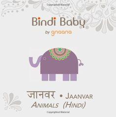 Bindi Baby Animals (Hindi): A Beginner Language Book for Hindi Kids (Hindi Edition) by Aruna K. Hatti http://www.amazon.com/dp/0982159919/ref=cm_sw_r_pi_dp_DN9fub026T2CR